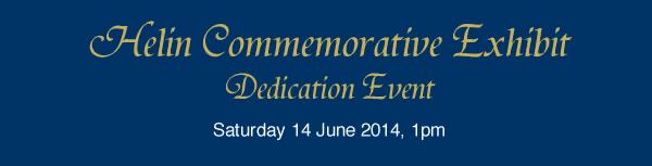 Helin Commemorative Exhibit Dedication Event,     Saturday June 14 2014, 1pm